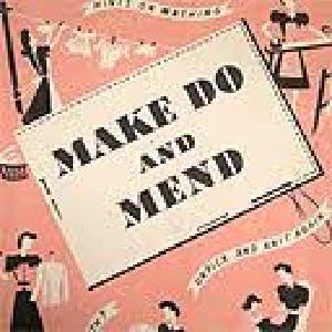 Make, Do and Mend